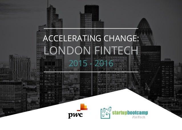ACCELERATING CHANGE: LONDON FINTECH 2015 - 2016