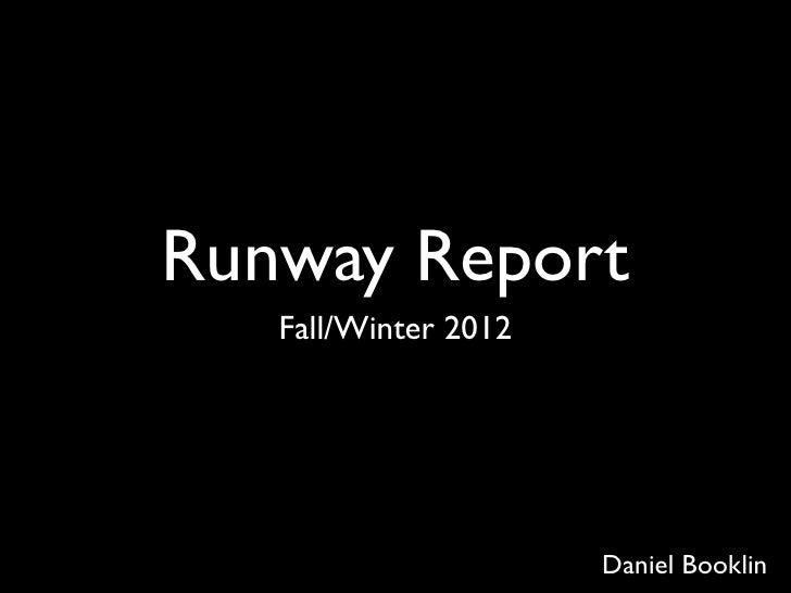 Runway Report   Fall/Winter 2012                      Daniel Booklin