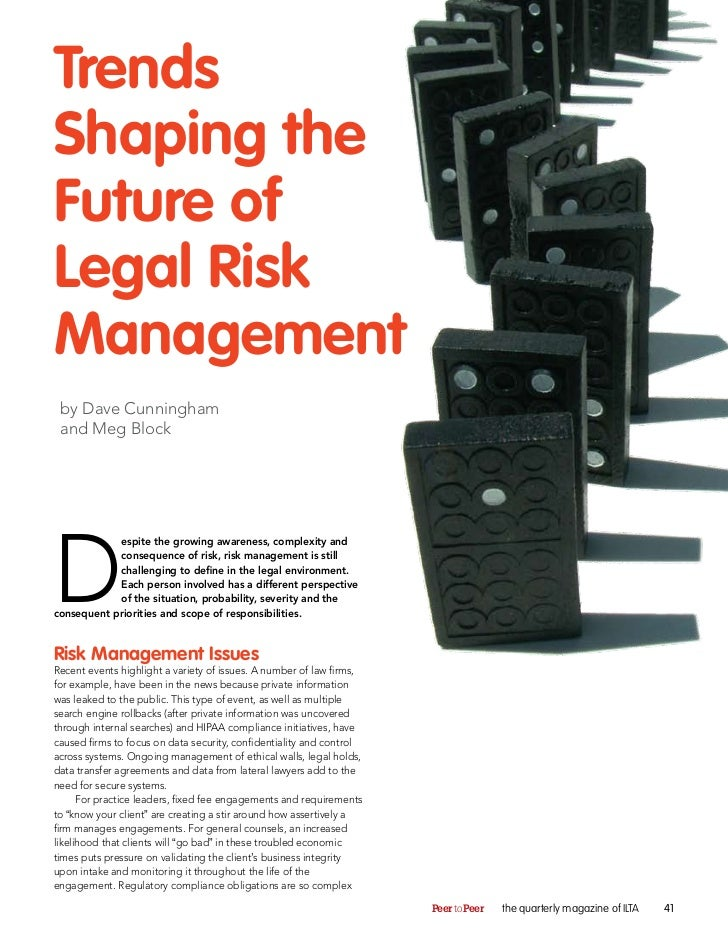 TrendsShaping theFuture ofLegal RiskManagement by Dave Cunningham and Meg BlockD            espite the growing awareness, ...