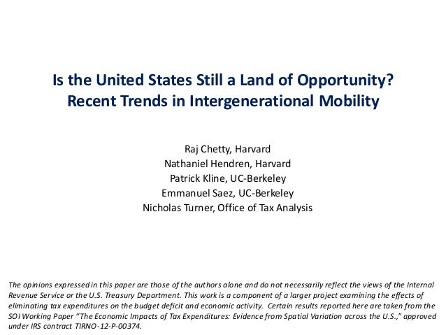 Is the United States Still a Land of Opportunity? Recent Trends in Intergenerational Mobility Raj Chetty, Harvard Nathanie...