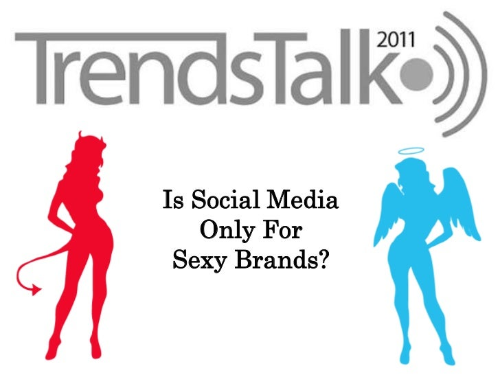 Is Social Media    Only For Sexy Brands?