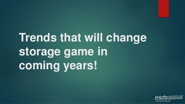 Trends that will change storage game in coming years!
