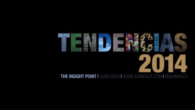 Tendencias 2014 The Insight Point - Tendencias Consumidor 2014. Consumer Trends