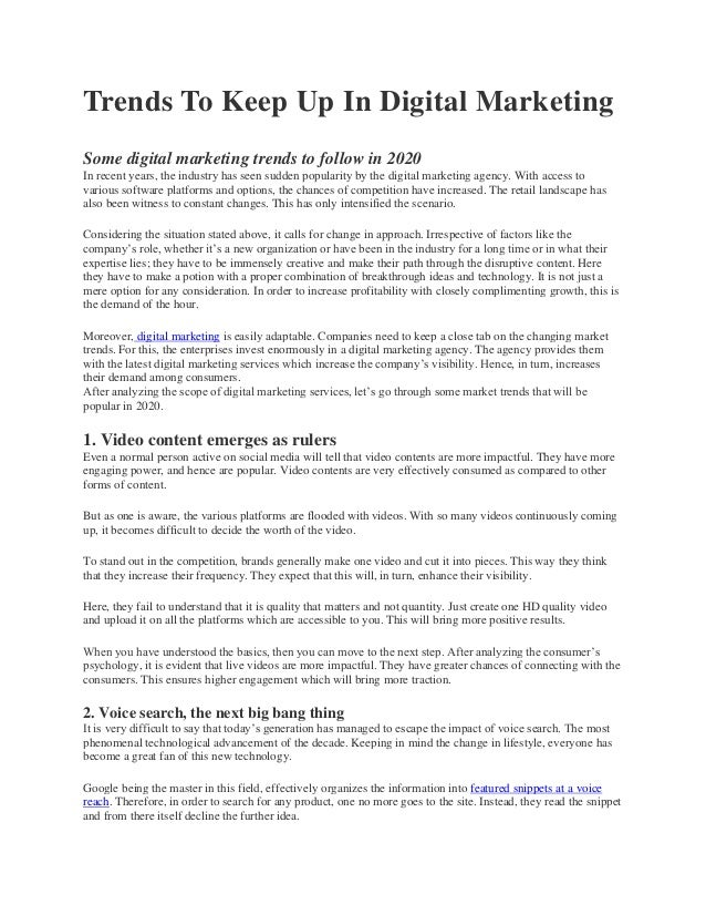Trends To Keep Up In Digital Marketing Some digital marketing trends to follow in 2020 In recent years, the industry has s...