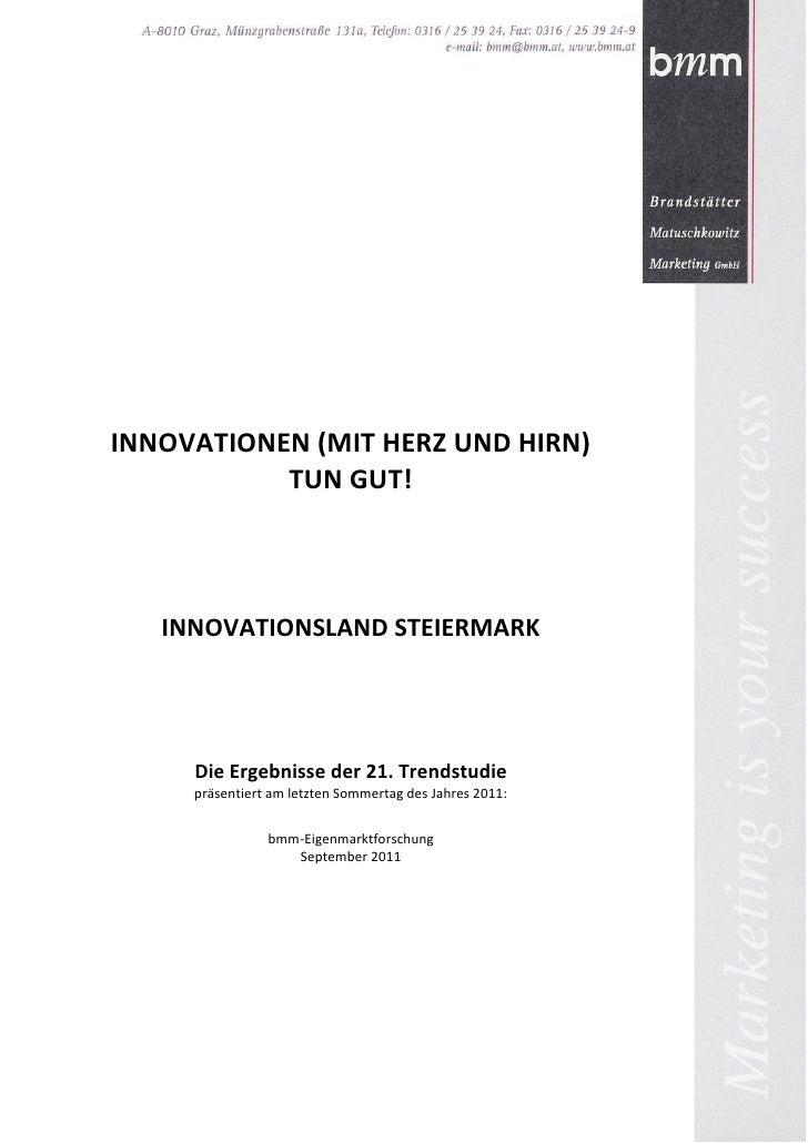 INNOVATIONEN (MIT HERZ UND HIRN)           TUN GUT!   INNOVATIONSLAND STEIERMARK     Die Ergebnisse der 21. Trendstudie   ...