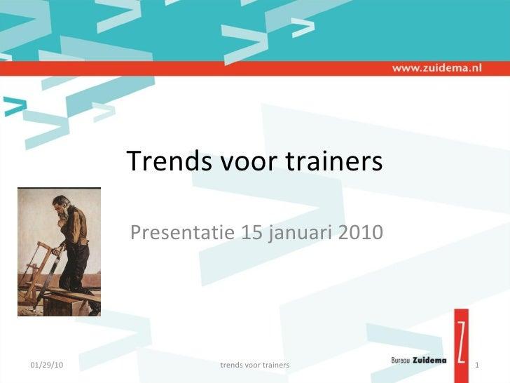 Trends voor trainers Presentatie 15 januari 2010