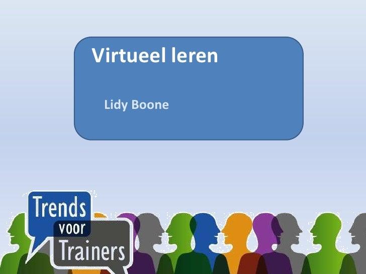 Virtueel leren<br />LidyBoone<br />