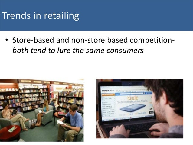 trends in non store retailing Trends in non-store retailing subject: marketing find an appropriate article on the internet which relates to this weeks topic--trends in non-store retailing.