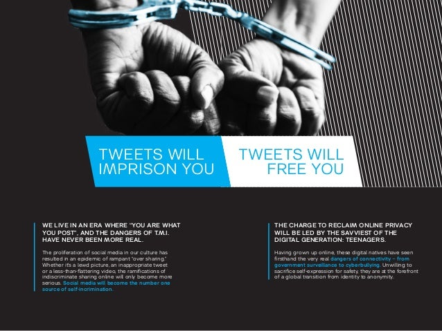 TWEETS WILL  FREE YOU  THE CHARGE TO RECLAIM ONLINE PRIVACY  WILL BE LED BY THE SAVVIEST OF THE  DIGITAL GENERATION: TEENA...