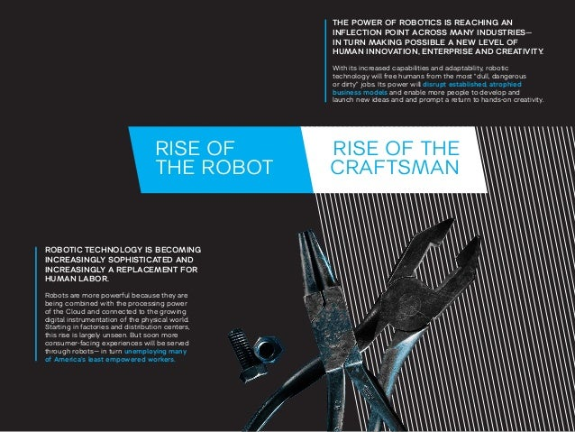 THE POWER OF ROBOTICS IS REACHING AN  INFLECTION POINT ACROSS MANY INDUSTRIES—  IN TURN MAKING POSSIBLE A NEW LEVEL OF  HU...