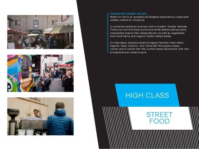 STREET FOOD HIGH CLASS FRANKFURT,MARKT IM HOF Markt im Hof is an exceptional Zeitgeist experience, a backyard weekly mark...