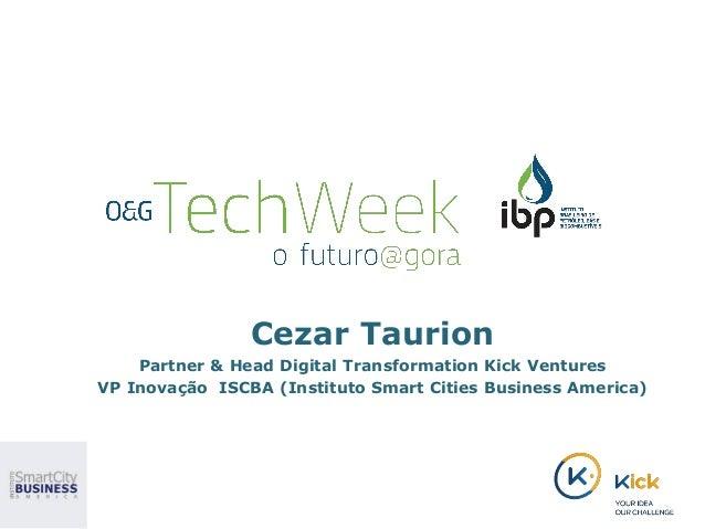Cezar Taurion Partner & Head Digital Transformation Kick Ventures VP Inovação ISCBA (Instituto Smart Cities Business Ameri...
