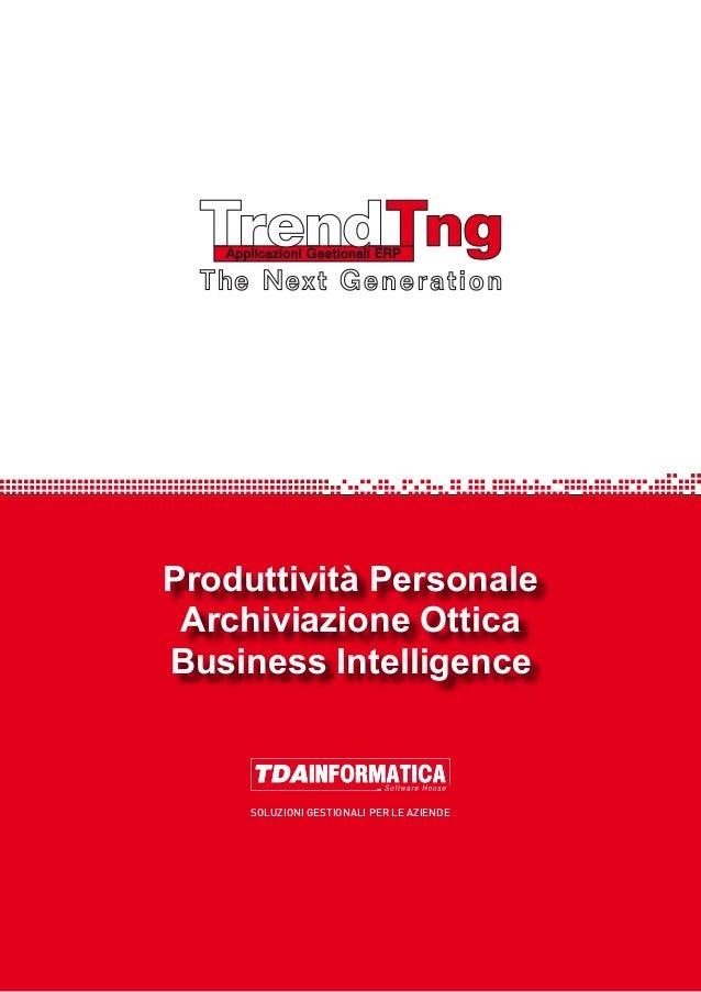 SOLUZIONI GESTIONALI PER LE AZIENDE Produttività Personale Archiviazione Ottica Business Intelligence