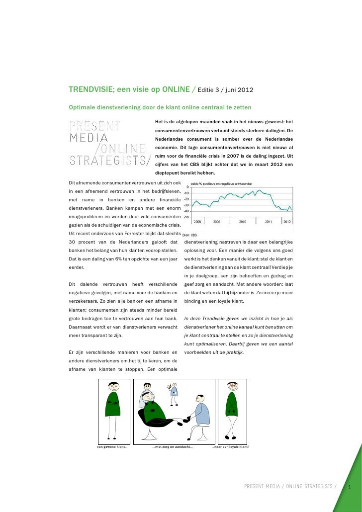 TRENDVISIE; een visie op ONLINE / Editie 3 / juni 2012Optimale dienstverlening door de klant online centraal te zetten    ...