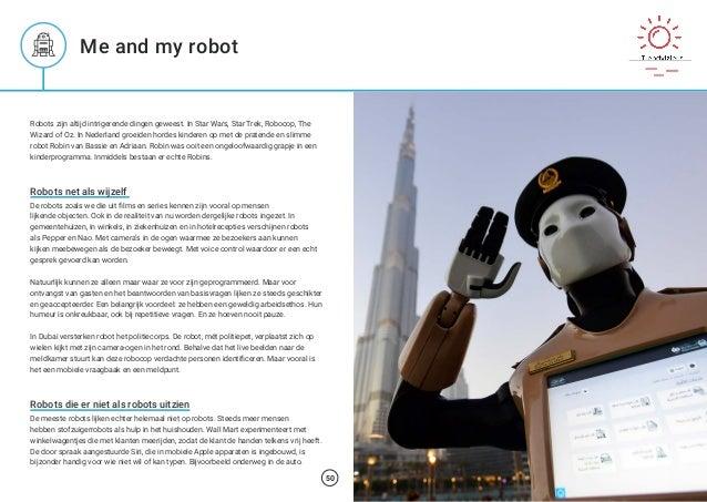 Robots zijn altijd intrigerende dingen geweest. In Star Wars, Star Trek, Robocop, The Wizard of Oz. In Nederland groeiden ...