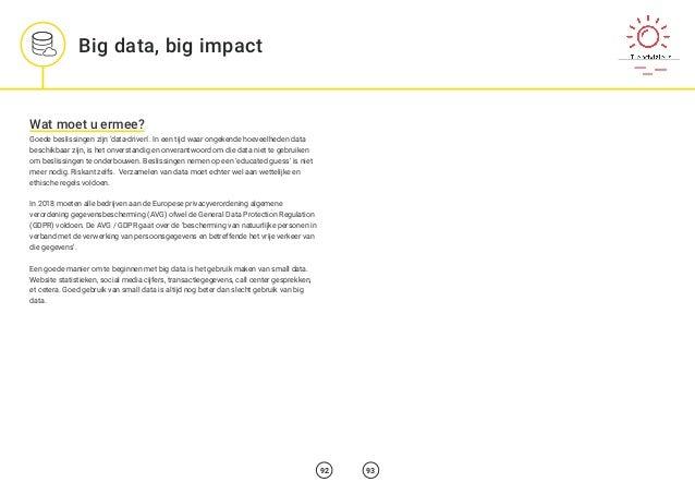 Big data, big impact 92 93 Wat moet u ermee? Goede beslissingen zijn 'data-driven'. In een tijd waar ongekende hoeveelhede...