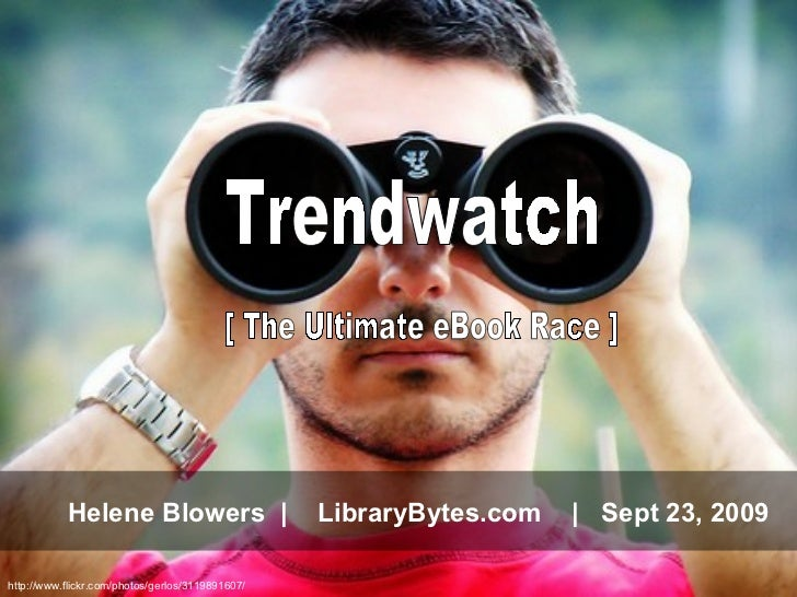 http://www.flickr.com/photos/gerlos/3119891607/ Trendwatch Helene Blowers  |  LibraryBytes.com  |  Sept 23, 2009 [ The Ult...