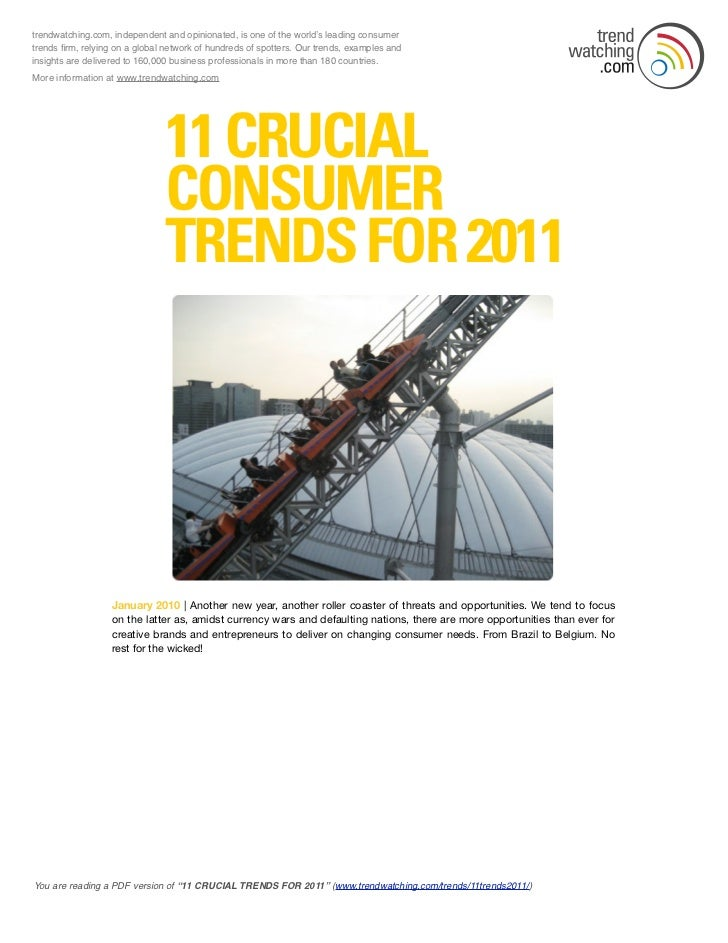 trendwatching.com, independent and opinionated, is one of the world's leading consumertrends firm, relying on a global netw...