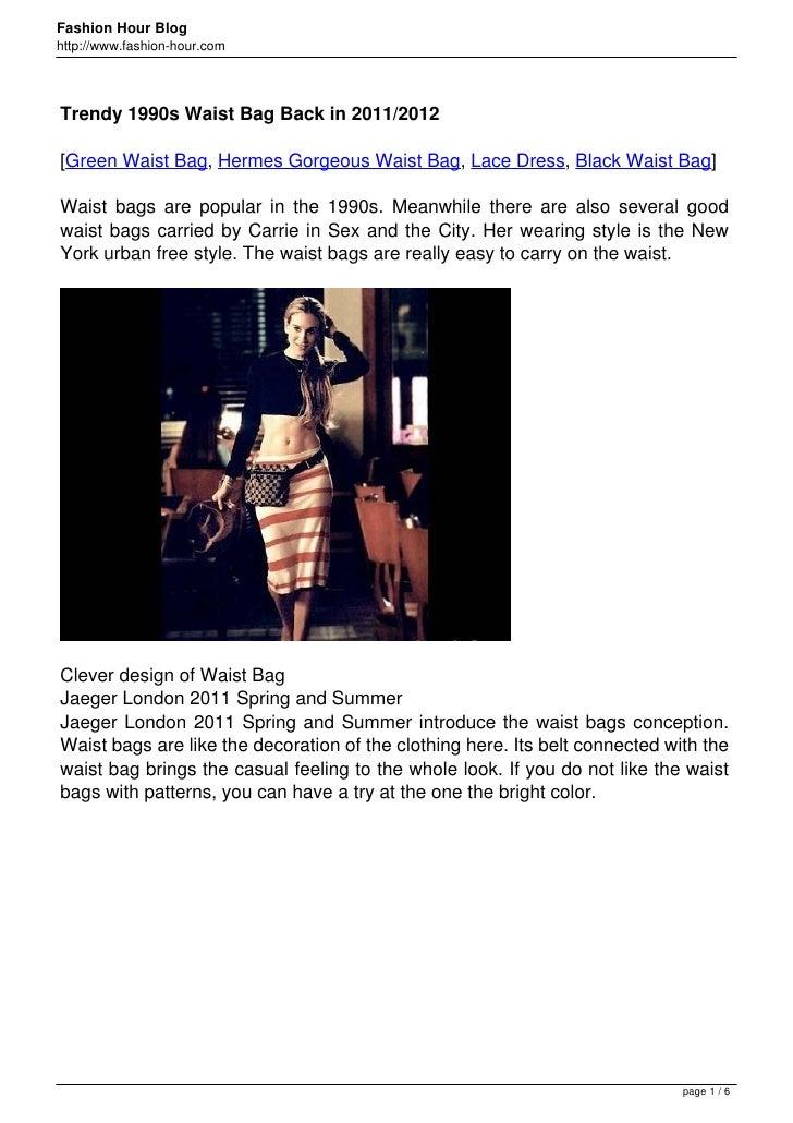 Fashion Hour Bloghttp://www.fashion-hour.comTrendy 1990s Waist Bag Back in 2011/2012[Green Waist Bag, Hermes Gorgeous Wais...