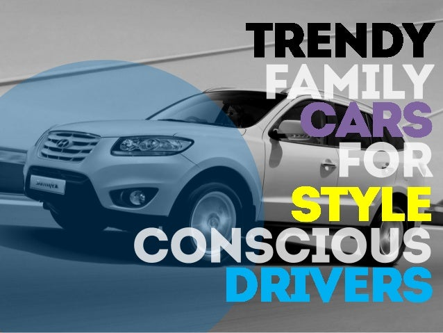 Trendy Family Cars For Style Conscious Drivers