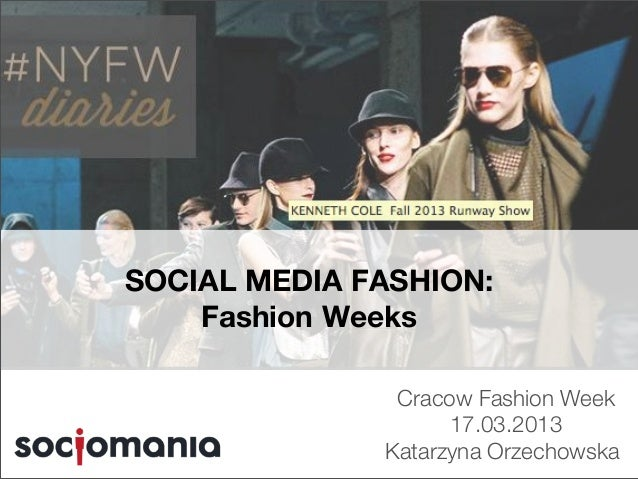 SOCIAL MEDIA FASHION:         Fashion Weeks                    Cracow Fashion Week                         17.03.2013     ...