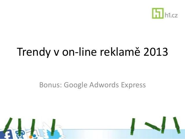 Trendy v on-line reklamě 2013Bonus: Google Adwords Express