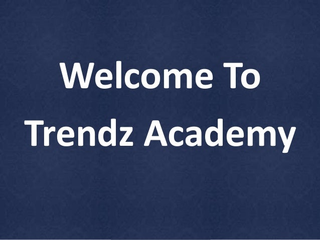Welcome To  Trendz Academy