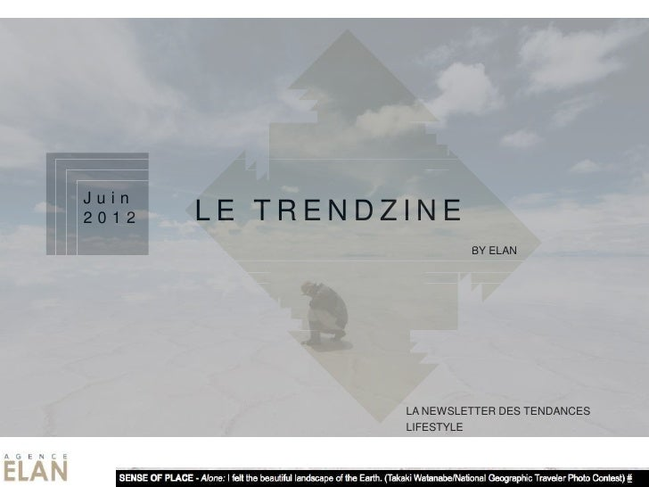 Juin2012   LE TRENDZINE           LE TRENDZINE              LE TRENDZINE                                      BY ELAN     ...