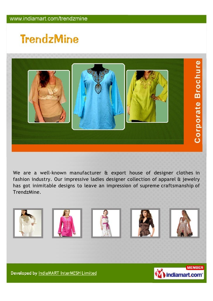 We are a well-known manufacturer & export house of designer clothes infashion industry. Our impressive ladies designer col...