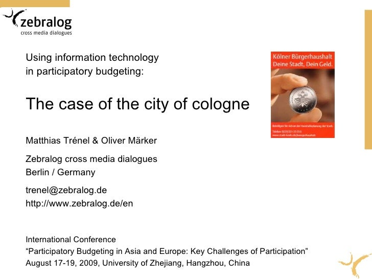 Using information technology in participatory budgeting:   The case of the city of cologne  Matthias Trénel & Oliver Märke...
