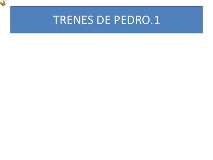 TRENES DE PEDRO.1<br />