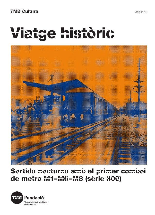 Viatge històric Sortida nocturna amb el primer comboi de metro M1–M6–M8 (sèrie 300) El rei Alfons XIII inaugurant les obre...