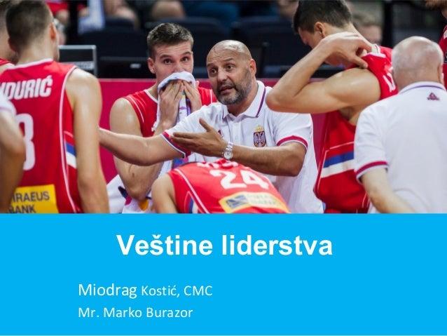 Miodrag Kostić, CMC Mr. Marko Burazor Veštine liderstva