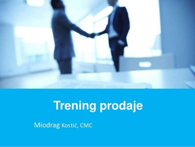Miodrag Kostić, CMC Trening prodaje