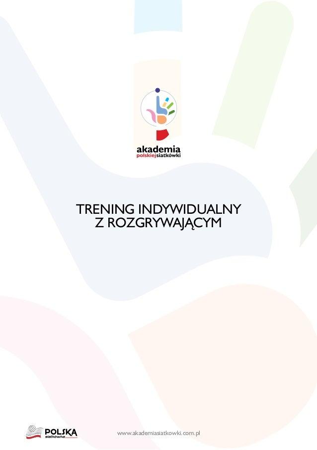 www.akademiasiatkowki.com.pl Trening indywidualny z rozgrywającym