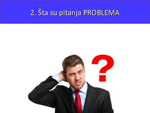 Šta otkrivaju pitanja problema?Šta otkrivaju pitanja problema? - Koliko ste zadovoljni funkcionisanjem ...?Koliko ste zado...