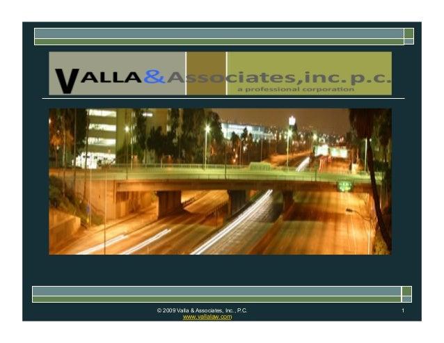 © 2009 Valla & Associates, Inc., P.C. 1 www.vallalaw.com