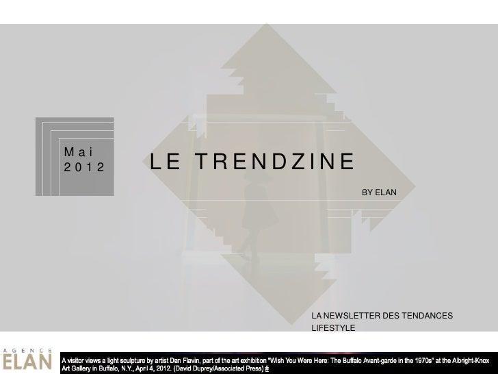 Mai2012   LE TRENDZINE           LE TRENDZINE              LE TRENDZINE                                      BY ELAN      ...