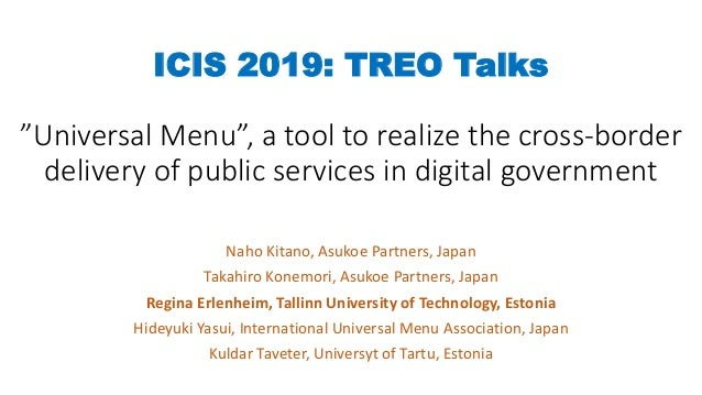 """ICIS 2019: TREO Talks """"Universal Menu"""", a tool to realize the cross-border delivery of public services in digital governme..."""