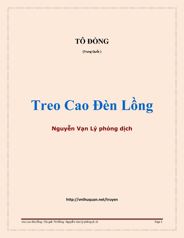 TÔ ĐỒNG<br />(Trung Quốc )<br />Treo Cao Ðèn Lồng<br />Nguyễn Vạn Lý phỏng dịch<br />http://vnthuquan.net/truyen<br />Trun...