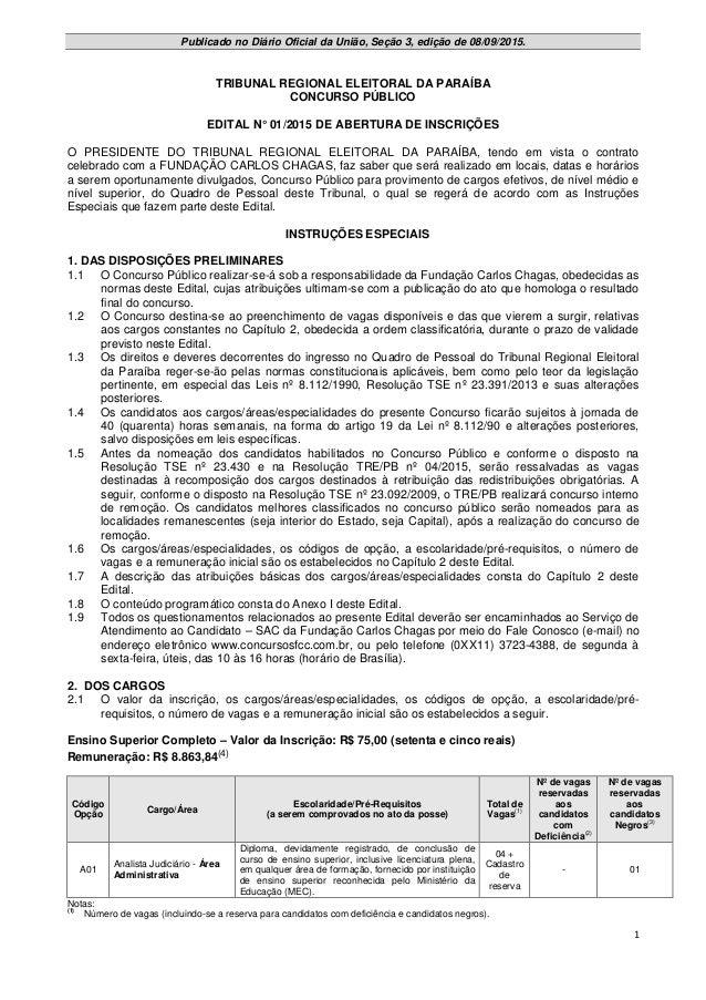 1 Publicado no Diário Oficial da União, Seção 3, edição de 08/09/2015. TRIBUNAL REGIONAL ELEITORAL DA PARAÍBA CONCURSO PÚB...