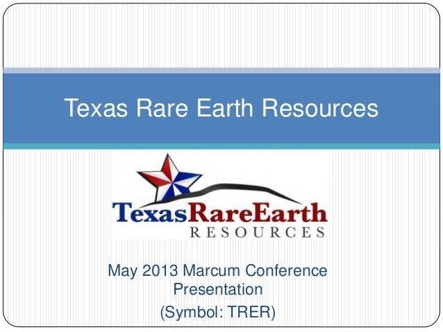 May 2013 Marcum ConferencePresentation(Symbol: TRER)Texas Rare Earth Resources