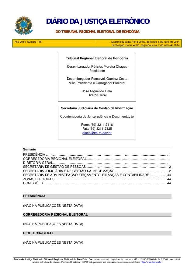 Diário da Justiça Eleitoral - Tribunal Regional Eleitoral de Rondônia. Documento assinado digitalmente conforme MP n. 2.20...