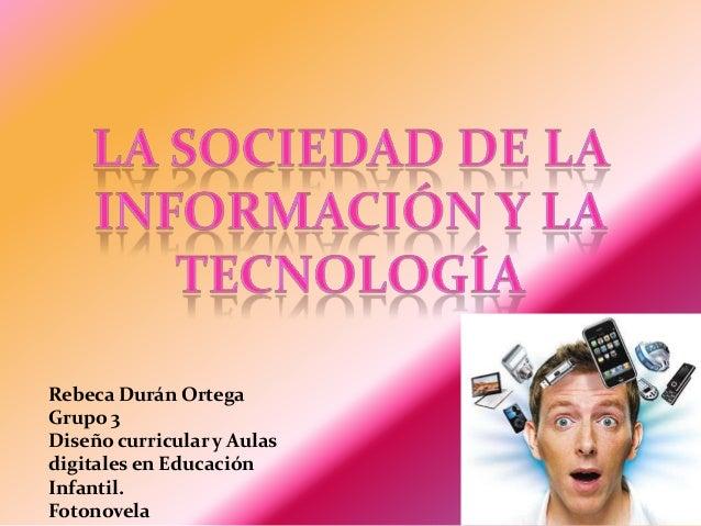 Rebeca Durán OrtegaGrupo 3Diseño curricular y Aulasdigitales en EducaciónInfantil.Fotonovela