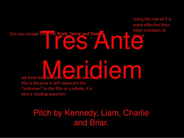 Using the rule of 3 is more effective than other numbers of things  Tres Ante Meridiem  Can you escape from the Truth, Ter...