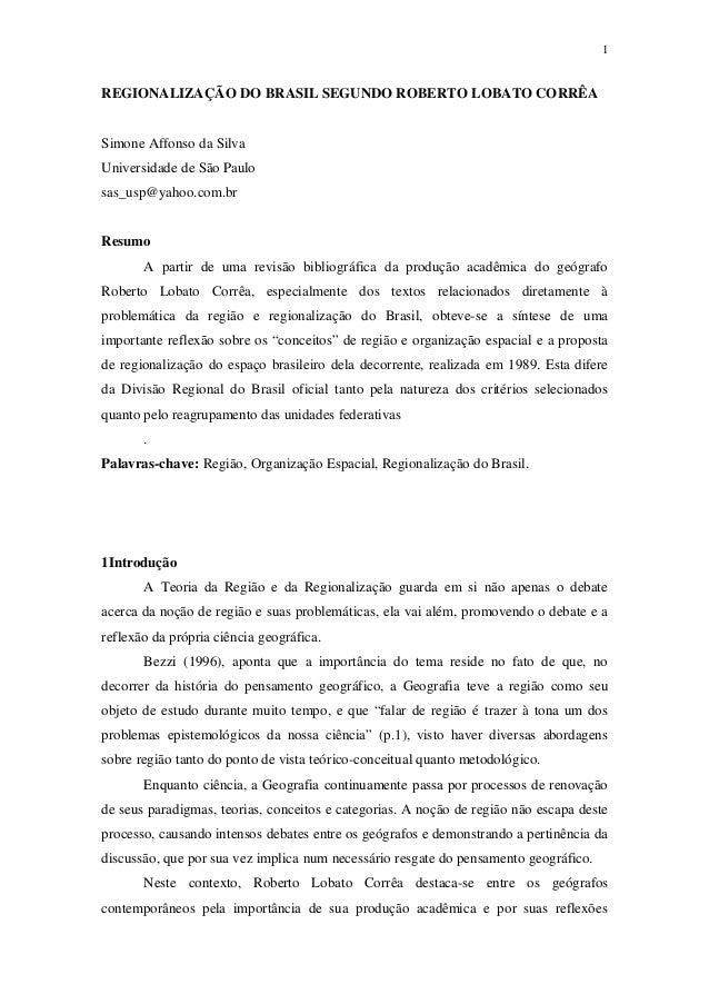 1  REGIONALIZAÇÃO DO BRASIL SEGUNDO ROBERTO LOBATO CORRÊA  Simone Affonso da Silva  Universidade de São Paulo  sas_usp@yah...