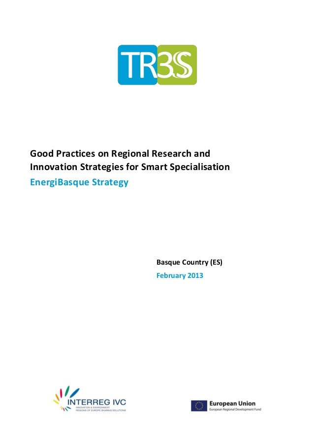 Good Practices on Regional Research andInnovation Strategies for Smart SpecialisationEnergiBasque Strategy                ...