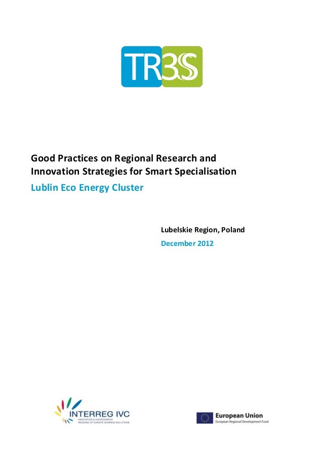 Good Practices on Regional Research andInnovation Strategies for Smart SpecialisationLublin Eco Energy Cluster     REGIONA...