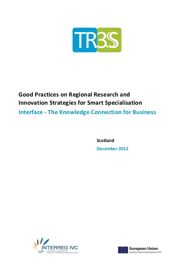 Good Practices on Regional Research andInnovation Strategies for Smart SpecialisationInterface - The Knowledge Connection ...