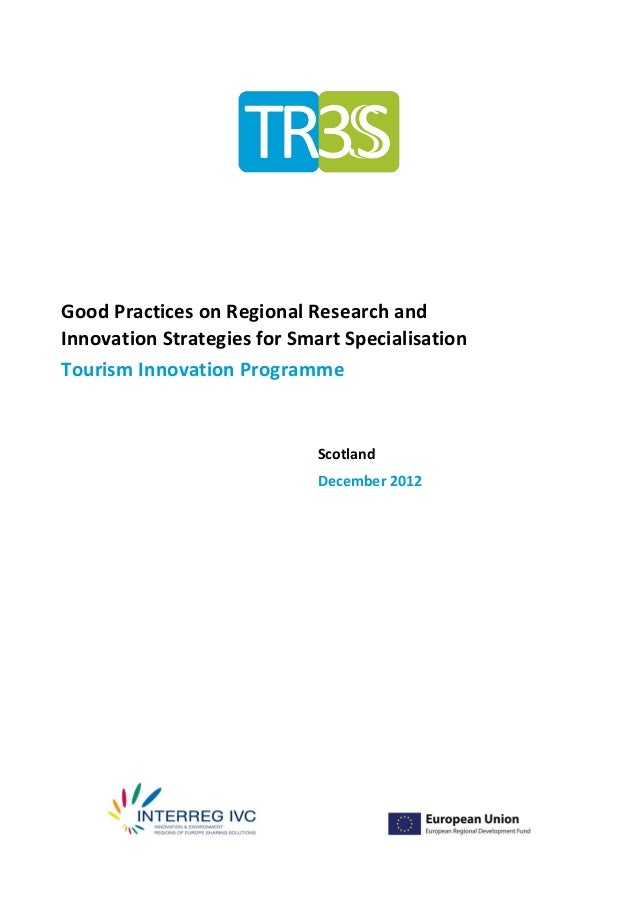 Good Practices on Regional Research andInnovation Strategies for Smart SpecialisationTourism Innovation Programme         ...